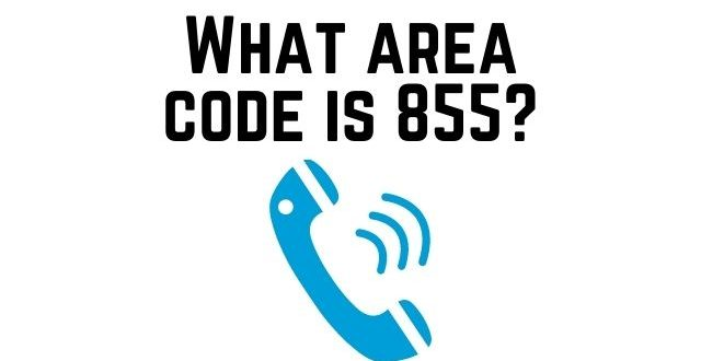 What area code is 855