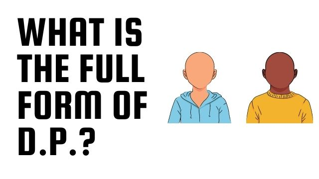 What is the full form of D.P.?